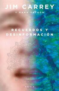 Recuerdos y desinformaci?n【電子書籍】[ Jim Carrey ]