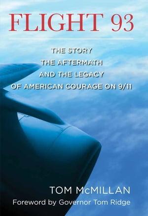 洋書, SOCIAL SCIENCE Flight 93The Story, the Aftermath, and the Legacy of American Courage on 911 Tom McMillan