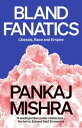 楽天Kobo電子書籍ストアで買える「Bland FanaticsLiberals, Race and Empire【電子書籍】[ Pankaj Mishra ]」の画像です。価格は2,039円になります。