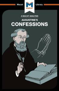 An Analysis of St. Augustine's Confessions【電子書籍】[ Jonathan Teubner ]