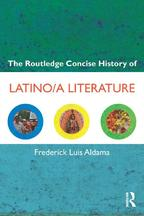 The Routledge Concise History of Latino/a Literature【電子書籍】[ Frederick Luis Aldama ]