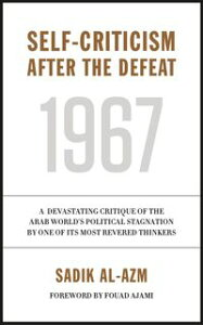 Self-Criticism After the Defeat【電子書籍】[ Prof. Sadik al-Azm ]