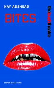 Bites【電子書籍】[ Kay Adshead ]
