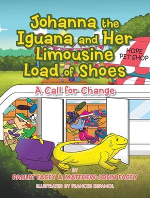 洋書, BOOKS FOR KIDS Johanna the Iguana and Her Limousine Load of ShoesA Call of Change Paulet Facey