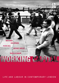 Working CapitalLife and Labour in Contemporary London【電子書籍】[ Nick Buck ]