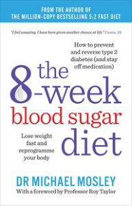 The 8-Week Blood Sugar DietLose weight and reprogramme your body【電子書籍】[ Dr Michael Mosley ]