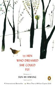 The Hen Who Dreamed She Could FlyA Novel【電子書籍】[ Sun-mi Hwang ]