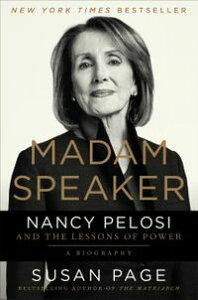 Madam SpeakerNancy Pelosi and the Lessons of Power【電子書籍】[ Susan Page ]