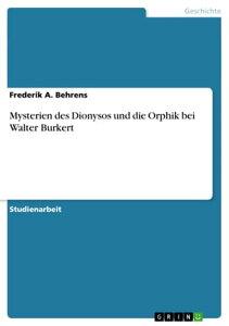 Mysterien des Dionysos und die Orphik bei Walter Burkert【電子書籍】[ Frederik A. Behrens ]