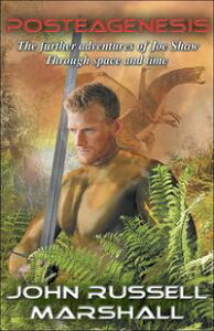 Posteagenesis: The Further Adventures of Joe Shaw through Space and Time【電子書籍】[ John Russell Marshall ]