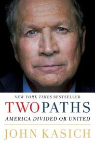 Two PathsAmerica Divided or United【電子書籍】[ John Kasich ]