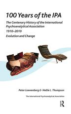 100 Years of the IPAThe Centenary History of the International Psychoanalytical Association 1910-2010: Evolution and Change【電子書籍】[ Peter Loewenberg ]