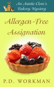 Allergen-Free Assignation【電子書籍】[ P.D. Workman ]