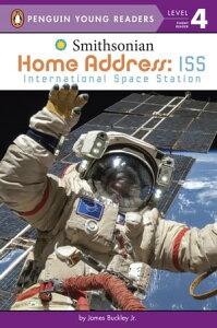 Home Address: ISSInternational Space Station【電子書籍】[ James Buckley, Jr. ]