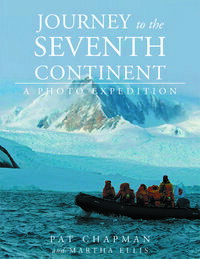 Journey to the Seventh Continent - A Photo Expedition【電子書籍】[ Pat Chapman ]