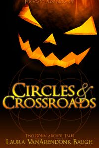 Circles & Crossroads: Two Robin Archer Tales【電子書籍】[ Laura VanArendonk Baugh ]