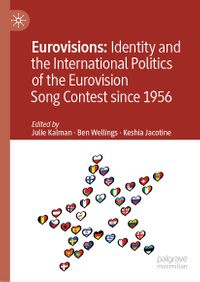 Eurovisions: Identity and the International Politics of the Eurovision Song Contest since 1956【電子書籍】