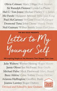Letter To My Younger SelfThe Big Issue Presents... 100 Inspiring People on the Moments That Shaped Their Lives【電子書籍】[ Jane Graham ]