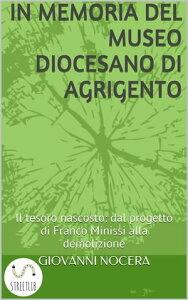 In Memoria del Museo Diocesano di Agrigento【電子書籍】[ Giovanni Nocera ]