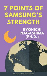 7 POINTS OF SAMSUNG'S STRENGTH【電子書籍】[ 永嶋 良一 ]
