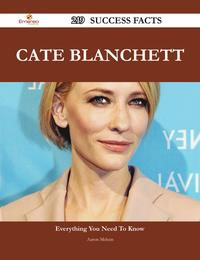 Cate Blanchett 219 Success Facts - Everything you need to know about Cate Blanchett【電子書籍】[ Aaron Mclean ]