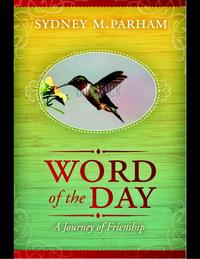 Word of the Day: A Journey of Friendship【電子書籍】[ Sydney Parham ]