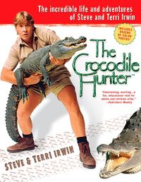 The Crocodile HunterThe Incredible Life and Adventures of Steve and Terri Irwin【電子書籍】[ Steve Irwin ]