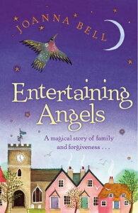 Entertaining Angels【電子書籍】[ Joanna Bell ]