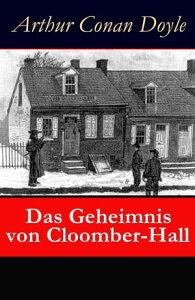 Das Geheimnis von Cloomber-HallKriminalroman【電子書籍】[ Arthur Conan Doyle ]
