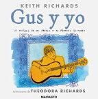Gus y yoLa historia de mi abuelo y mi primera guitarra【電子書籍】[ Keith Richards ]