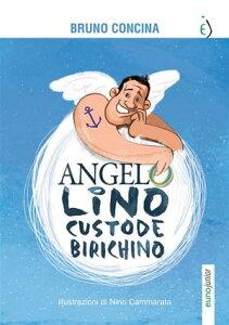 Angelo Lino custode birichino【電子書籍】[ Bruno Concina ]
