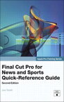 Apple Pro Training SeriesFinal Cut Pro for News and Sports Quick-Reference Guide【電子書籍】[ Joe Torelli ]
