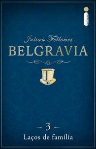 Belgravia: La?os de fam?lia (Cap?tulo 3)【電子書籍】[ Julian Fellowes ]