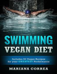 Swimming Vegan Diet【電子書籍】[ Mariana Correa ]