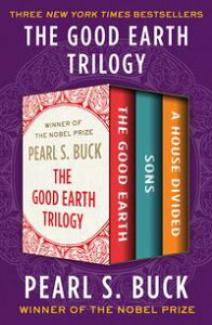 The Good Earth TrilogyThe Good Earth, Sons, and A House Divided【電子書籍】[ Pearl S. Buck ]