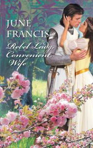 Rebel Lady, Convenient Wife【電子書籍】[ June Francis ]