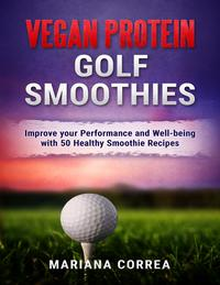 Vegan Protein Golf Smoothies【電子書籍】[ Mariana Correa ]
