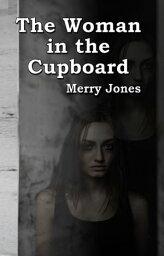 The Woman in the Cupboard【電子書籍】[ Merry Jones ]