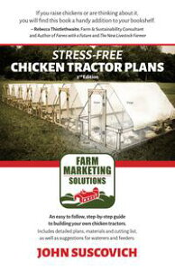 Stress-free Chicken Tractor Plans【電子書籍】[ John Suscovich ]