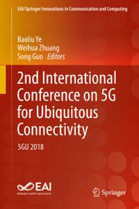 2nd International Conference on 5G for Ubiquitous Connectivity5GU 2018【電子書籍】