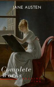 The Complete Works of Jane Austen (In One Volume) Sense and Sensibility, Pride and Prejudice, Mansfield Park, Emma, Northanger Abbey, Persuasion, Lady ... Sandition, and the Complete Juvenili【電子書籍】[ Jane Austen ]