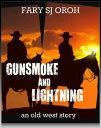 楽天Kobo電子書籍ストアで買える「Gunsmoke and Lightning: An Old West StoryGunsmoke and Lightning Series【電子書籍】[ FARY SJ OROH ]」の画像です。価格は332円になります。