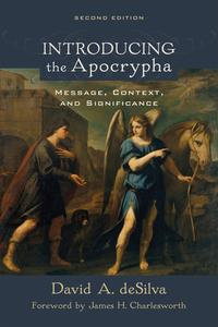 Introducing the ApocryphaMessage, Context, and Significance【電子書籍】[ David A. deSilva ]