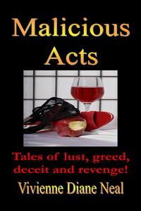 Malicious Acts【電子書籍】[ Vivienne Diane Neal ]