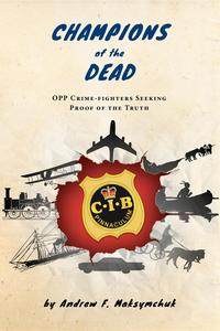 Champions of the DeadOPP Crime-fighters Seeking Proof of the Truth【電子書籍】[ Andrew F. Maksymchuk ]