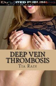 Deep Vein Thrombosis【電子書籍】[ Lord Koga ]