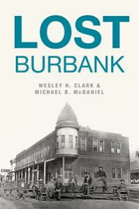 Lost Burbank【電子書籍】[ Wesley H. Clark ]