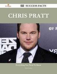 Chris Pratt 115 Success Facts - Everything you need to know about Chris Pratt【電子書籍】[ Ralph Stanley ]
