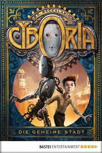 洋書, BOOKS FOR KIDS Cyboria - Die geheime Stadt P. D. Baccalario