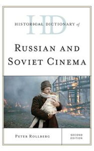 Historical Dictionary of Russian and Soviet Cinema【電子書籍】[ Peter Rollberg ]